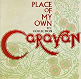 Place Of My Own:  The Collection /  Caravan
