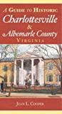 img - for A Guide to Historic Charlottesville & Albemarle County, Virginia (History & Guide) book / textbook / text book