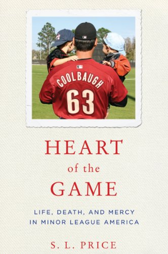 Heart of the Game: Life, Death, and Mercy in Minor League - In Coach Usa Price