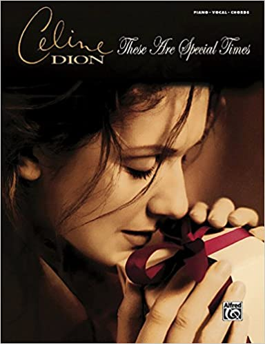 Celine Dion These Are Special Times Piano Vocal Chords Dion Celine 9780739054000 Amazon Com Books