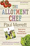 The Allotment Chef, Paul Merrett, 0007356153