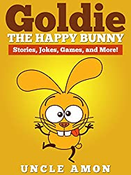 Books for Kids: Goldie the Happy Bunny (Bedtime Stories For Kids Ages 4-8): Kids Books - Bedtime Stories For Kids - Children's Books - Early Readers (Fun ... for Beginning Readers) (English Edition)