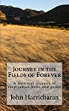 img - for Journey in the Fields of Forever: A mystical adventure of inspiration, hope and peace (The WaterBook Series) (Volume 3) book / textbook / text book