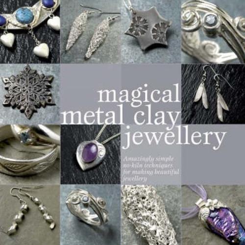 Magical Metal Clay Jewellery