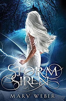 Storm Siren (The Storm Siren Trilogy Book 1) by [Weber, Mary]