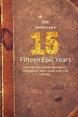 15th Anniversary: Fifteen Epic Years (Memory Journal Anniversary Series) (Volume 8) Paperback