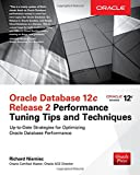 img - for Oracle Database 12c Release 2 Performance Tuning Tips & Techniques (Oracle Press) book / textbook / text book