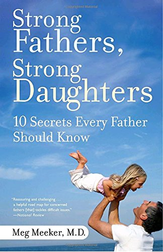 Strong Fathers, Strong Daughters: 10 Secrets Every Father Should Know Image
