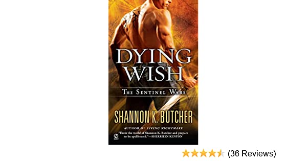 eafa7a717b0f Dying Wish  A Novel of the Sentinel Wars  Shannon K. Butcher   9780451236050  Amazon.com  Books