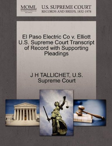 El Paso Electric Co V  Elliott U S  Supreme Court Transcript Of Record With Supporting Pleadings