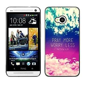 All Phone Most Case / Hard PC Metal piece Shell Slim Cover Protective Case Carcasa Funda Caso de protección para HTC One M7 pray more worry less inspirational