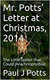 Mr. Potts' Letter at Christmas, 2014: The Little Spider that Could (Arachnophobia)