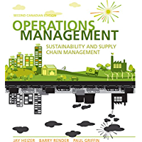 Operations Management: Sustainability and Supply Chain Management, Second Canadian Edition,
