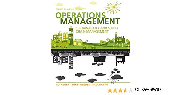 Operations management sustainability and supply chain management operations management sustainability and supply chain management second canadian edition ebook jay heizer barry render paul griffin amazon kindle fandeluxe Choice Image