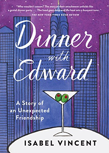 Dinner with Edward: A Story of an Unexpected Friendship