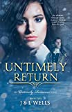 Untimely Return, J. Wells and L. Wells, 1495431274