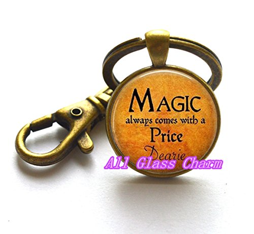 Charming Keychain,Beautiful Keychain,Halloween Costume Jewelry - Magic always comes with a Price Dearie - Quote - Magic Spell - Rumpelstiltskin Once Upon A Time Costume For Sale