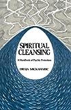 Spiritual Cleansing, Draja Mickaharic, 0877285314