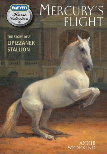 Mercury's Flight: The Story of a Lipizzaner Stallion (Breyer Horse Collection)