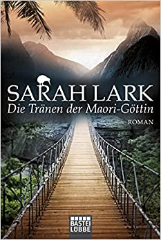 Die Tränen der Maori-Göttin: Roman Die Kauri-Trilogie, Band 3