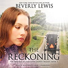 The Reckoning: The Heritage of Lancaster County, Book 3 Audiobook by Beverly Lewis Narrated by Marguerite Gavin