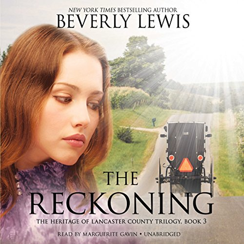 The Reckoning: The Heritage of Lancaster County, Book 3 by Blackstone Audio, Inc.
