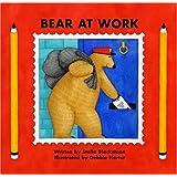 Bear at Work (Bear) (Bear (Stella Blackstone))