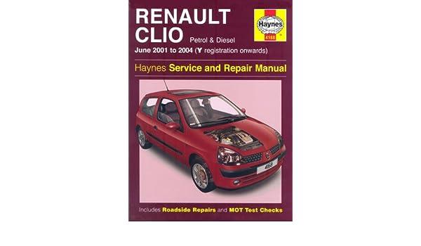Renault Clio Petrol and Diesel Service and Repair Manual: 01-04 Y ...