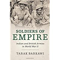 Soldiers of Empire: Indian and British Armies in World War II