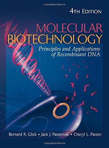 Molecular Biotechnology: Principles and Applications of Recombinant DNA