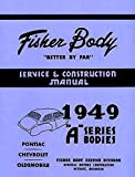 COMPLETE 1949 CHEVROLET FISHER BODY REPAIR SHOP and SERVICE MANUAL FOR