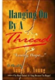 hanging on by a thread losing hope by nancy d young 2008 perfect paperback