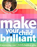 Make Your Child Brilliant, Bernadette Tynan, 1844005798