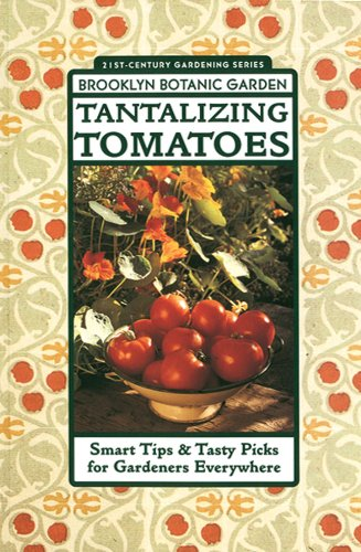 Download Tantalizing Tomatoes: Smart Tips & Tasty Picks for Gardeners Everywhere ebook