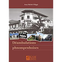 Déambulations phnompenhoises (French Edition)