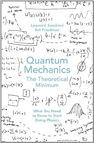 By Leonard Susskind Quantum Mechanics The Theoretical Minimum