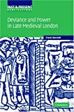 Deviance and Power in Late Medieval London, Rexroth, Frank, 0521847303