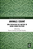 Animals Count: How Population Size Matters in Animal-Human Relations (Routledge Environmental Humanities)