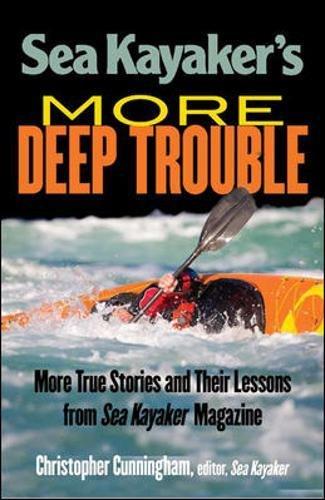 Sea Kayaker's  More Deep Trouble