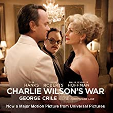 Charlie Wilson's War: The Extraordinary Story of the Largest Covert Operation in History Audiobook by George Crile Narrated by Christopher Lane
