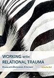 Working with Relational Trauma