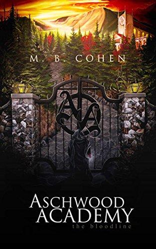 Aschwood Academy: The Bloodline (Aschwood Academy Series Book 1)