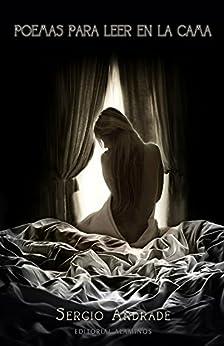 Poemas para leer en la cama: Actos de amor en la intimidad de [Andrade, Sergio]