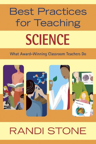 Best Practices for Teaching Science: What Award-Winning Classroom Teachers Do (Best Practices Series)