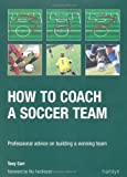 img - for How to Coach a Soccer Team: Professional Advice on Buliding a Winning Team book / textbook / text book