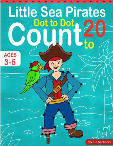 Little Sea Pirates: Dot To Dot Count to 20 (Kids Ages 3-5)