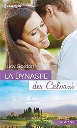La dynastie des Calvani : 3 romans (Volume multi thématique)