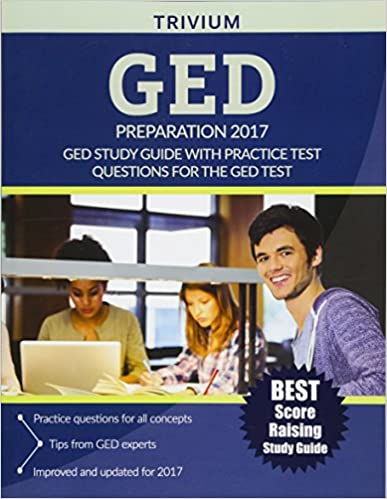 GED Preparation 2017 GED Study Guide with Practice Test Questions for the GED Test