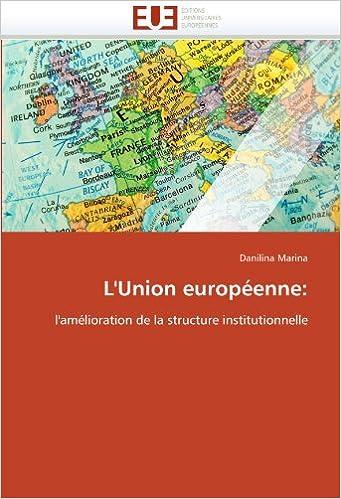 Livres L'Union européenne:: l'amélioration de la structure institutionnelle epub pdf