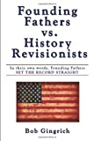 Founding Fathers vs. History Revisionists, Bob Gingrich, 1434343170